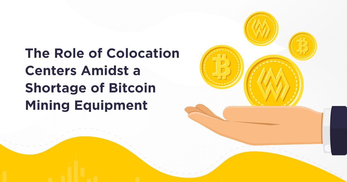 What the Shortage of Bitcoin Mining Equipment means for US Colocation Facilities