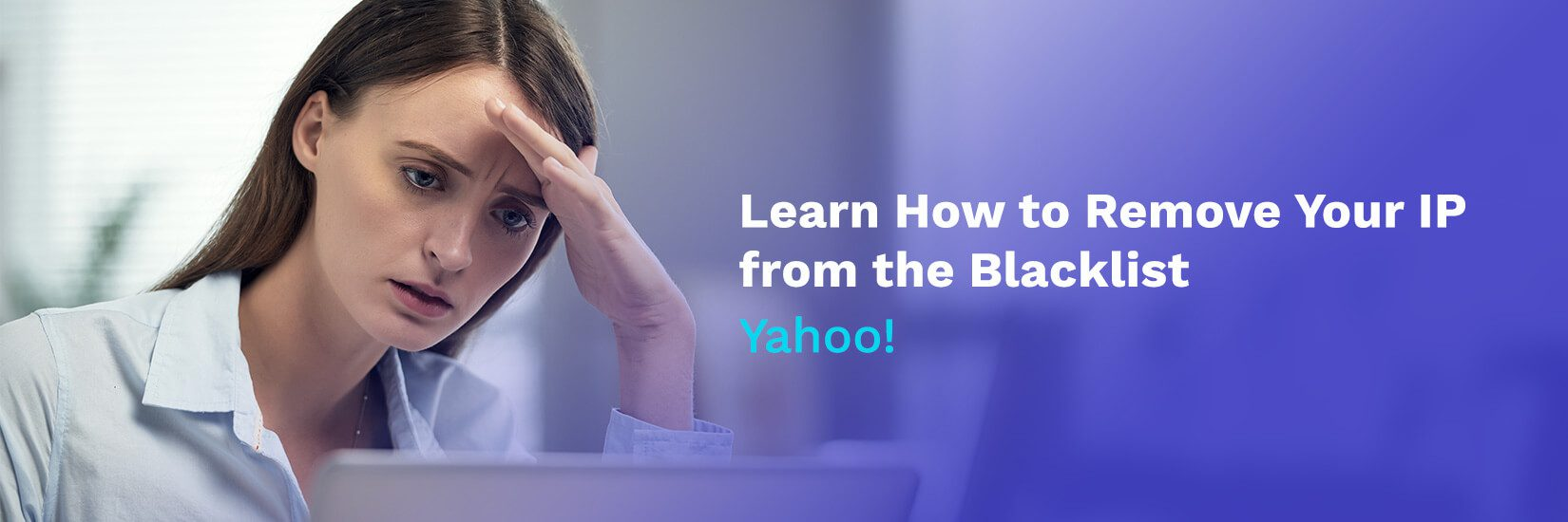 How to Remove Your IP Address from the Yahoo!'s Blacklist